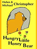 Free Kindle Book : Little Hungry Honey Bear