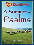 Free Kindle Book : A Summer of Psalms (Day by Day Devotions)