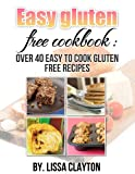 Free Kindle Book : Easy Gluten free cookbook: over 40 easy to cook Gluten free recipes