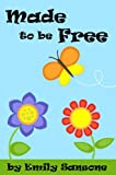 Free Kindle Book : Made To Be Free
