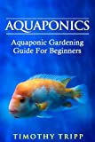 Free Kindle Book : Aquaponics: Aquaponic Gardening Guide For Beginners