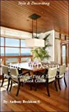 Free Kindle Book : Interior Design: Top Decorating Tips & Short Cuts eBook Guide - Design - Consumer Guides - Reference