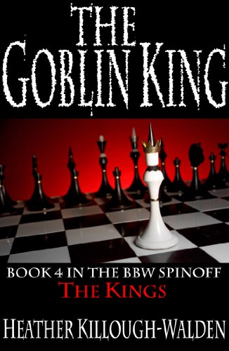 The Goblin King (The Kings) by Heather Killough-Walden