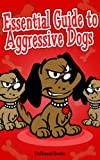 Free Kindle Book : Aggressive Dogs