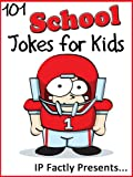 Free Kindle Book : 101 School Jokes for Kids  (Joke Books for Kids vol. 15)
