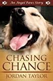 Free Kindle Book : Chasing Chance (Angel Paws)