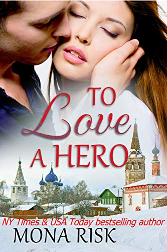 To Love A Hero (International Romance Series)