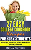 Free Kindle Book : 27 Easy College Cookbook Recipes for Busy Students