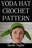 Free Kindle Book : Yoda Hat Crochet Pattern