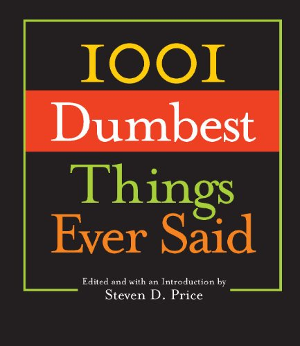 Price, Steven D. 1001 Dumbest Things Ever Said 3