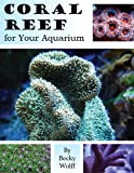 Free Kindle Book : Coral Reef for Your Aquarium
