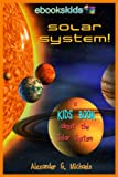 Free Kindle Book : Solar System! A Kids Book About the Solar System - Fun Facts & Pictures About Space, Planets & More (eBooks Kids Space)