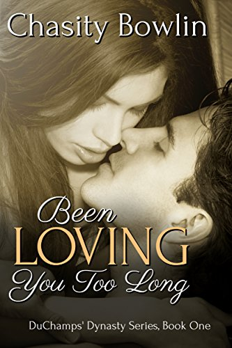 Been Loving You Too Long (DuChamps Dynasty) by Seraphina Donavan