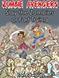 Free Kindle Book : Zombie Avengers: Slay The Zombies Or Fart Trying (A funny gross out adventure book for kids age 9-12)