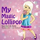 Free Kindle Book : My Magic Lollipop (Fun Rhyming Books for Children)