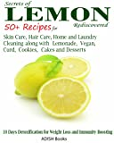 Free Kindle Book : Lemon: 50 Plus Recipes for Skin Care, Hair Care, Home and Laundry Cleaning along with Lemonade, Vegan, Curd, Cookies, Cakes and Desserts