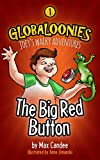 Free Kindle Book : Globaloonies 1: The Big Red Button