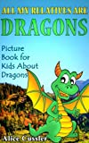 Free Kindle Book : All My Relatives Are Dragons: Picture Book For Kids About Dragons