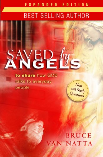 Saved by Angels: To Share How God Talks to Everyday People