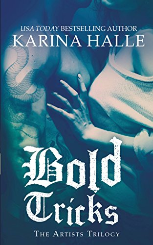 Bold Tricks (The Artists Trilogy) by Karina Halle