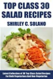 Free Kindle Book : Latest Collection of 30 Top Class, Delicious, Most-Wanted And Easy Salad Recipes For Both Vegetarians And Non-Vegetarians