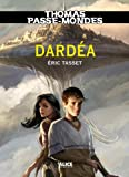 Thomas Passe-Mondes : Dardéa: Tome 1 - Saga Fantasy (French Edition)
