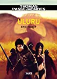 Thomas Passe-Mondes : Uluru: Tome 4 - Saga Fantasy (French Edition)