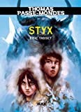 Thomas Passe-Mondes : Styx: Tome 6 - Saga Fantasy (French Edition)