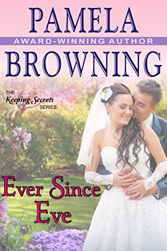 Ever Since Eve (The Keeping Secrets Series, Book 1) by Pamela Browning