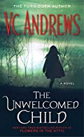 The Unwelcomed Child by V. C. Andrews