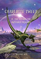 Charlotte Tweed and the School for Orphaned Dragons by Allegra Skye
