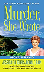 Aloha Betrayed by Jessica Fletcher and Donald Bain