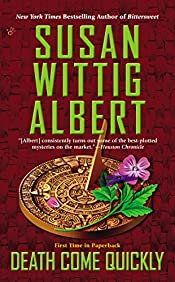 Death Come Quickly by Susan Wittig Albert