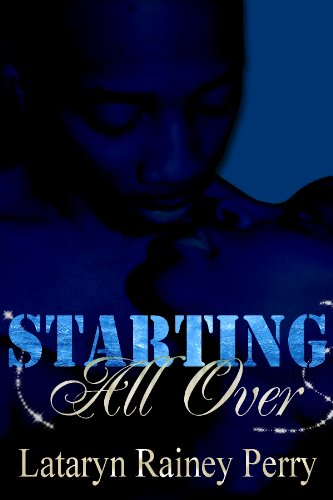 Starting All Over by Lataryn Rainey Perry