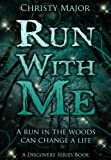 Free Kindle Book : Run With Me (Discovery Series)