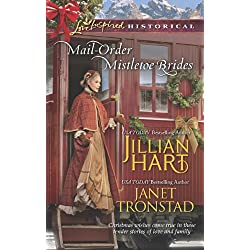 Mail-Order Mistletoe Brides: Christmas Hearts\Mistletoe Kiss in Dry Creek (Love Inspired Historical)
