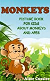 Free Kindle Book : Monkeys! Picture Book for Kids about Monkeys and Apes - Funny Monkey Pictures and Great Apes Facts (Kids Learning: Amazing Animals Books for Kids Ages 4-8)