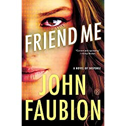 Friend Me: A Novel of Suspense