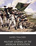 Free Kindle Book : Military Journal of the American Revolution