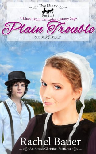 View Plain Trouble: The Diary 2 (Amish Christian Romance) A Lines from Lancaster County Saga on Amazon
