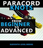 Free Kindle Book : Paracords - Knots from Beginner to Advanced