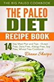 Free Kindle Book : The Paleo Diet Recipe Book: The BIG Paleo Cookbook, 14-Day Meal Plan and Tips - Gluten Free, Dairy Free, Allergy Free, Soy Free, Wheat Free Cookbook