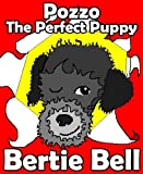 Free Kindle Book : Pozzo the Perfect Puppy (Pozzo