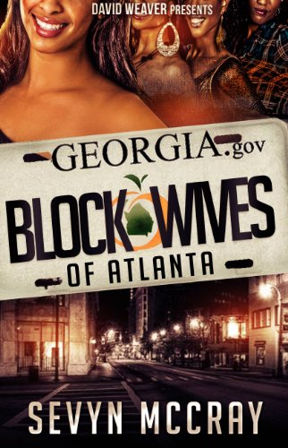 The Real Block Wives Of Atlanta by Sevyn McCray