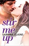 Book Stir Me Up - Sabrina Elkins