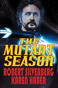 WINNERS: Signed Copies of THE MUTANT SEASON by Robert Silverberg and Karen Haber