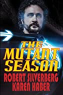 Book Cover: The Mutant Season by Robert Silverberg and Karen Haber