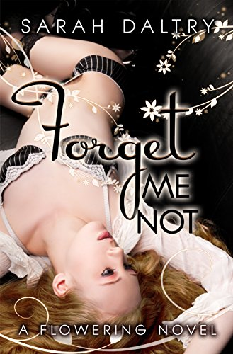 Forget Me Not (Lily's Story): A Flowering Novel by Sarah Daltry