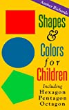 Free Kindle Book : Shapes & Colors For Children:  Including Hexagon Pentagon Octagon