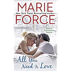 All You Need Is Love: Green Mountain Book One (A Green Mountain Romance 1)